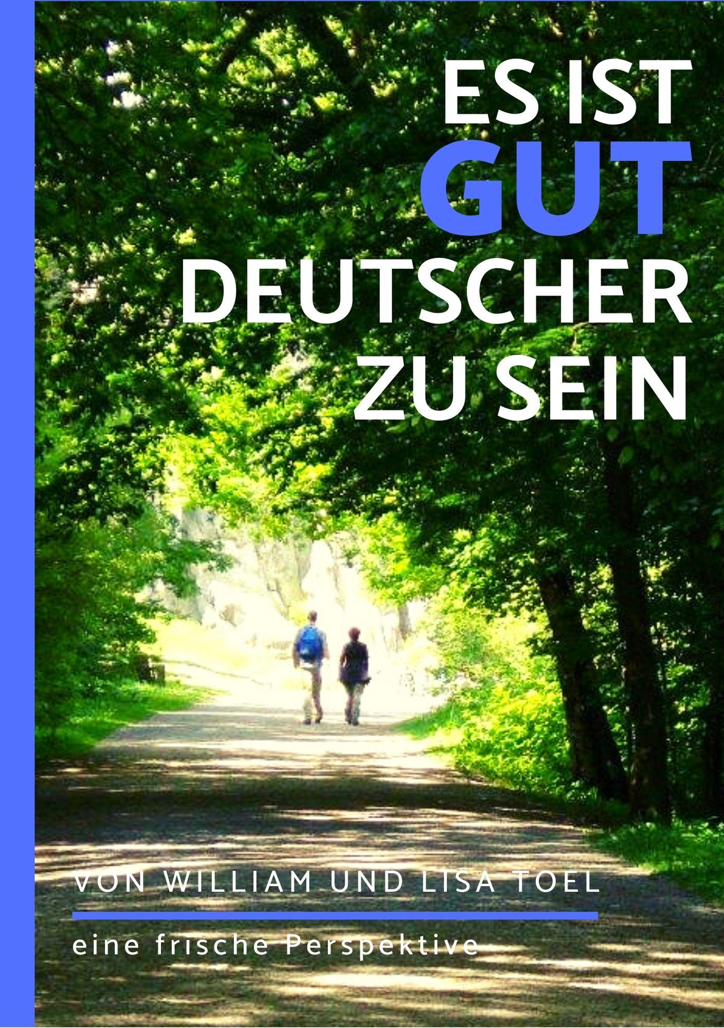 Es ist gut ein Deutscher zu sein - Broschüre von Prof William Toel - Soulfit Factory e.V.